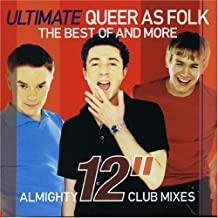 """Ulimate Queer As Folk - The Best Of And More: Almighty 12"""" Club Mixes"""