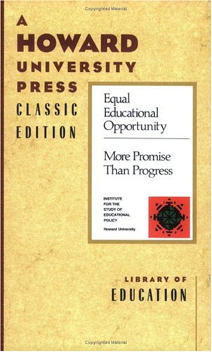 Equal Educational Opportunity: More Promise Than Progress