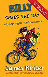 Billy Saves The Day: Self-confidence: Volume 6 (Billy Growing UP)
