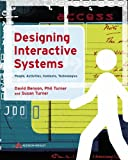 Designing Interactive Systems: People, Activities, Contexts, Technologies