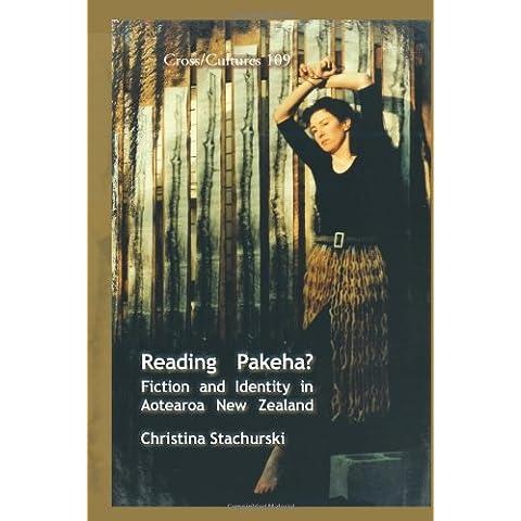 Reading Pakeha?: Fiction and Identity in Aotearoa New Zealand. (Cross/Cultures)