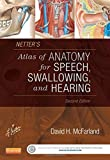 Netter's Atlas of Anatomy for Speech, Swallowing and Hearing