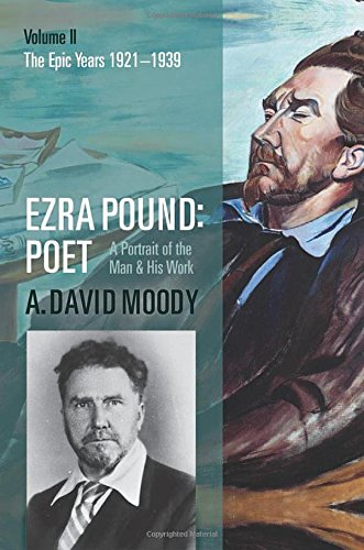 Ezra Pound: Poet: Volume II: The Epic Years: 2 por A. David Moody