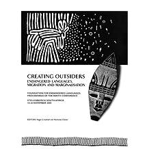 Creating Outsiders: Endangered Languages, Migration and Marginalisation