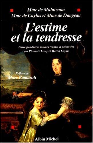 L'estime et la tendresse : Correspondances intimes réunies et présentées par Pierre-E. Leroy et Marcel Loyau
