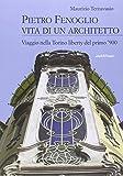 Scarica Libro Pietro Fenoglio vita di un architetto Viaggio nella Torino liberty del primo 900 (PDF,EPUB,MOBI) Online Italiano Gratis