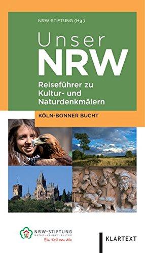 Image of Unser NRW - Köln-Bonner-Bucht: Reiseführer zu den Kultur- und Naturdenkmälern in Nordrhein-Westfalen