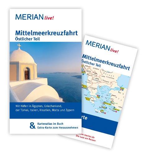 Mittelmeer Kreuzfahrt Schiff (Mittelmeerkreuzfahrt Östlicher Teil: MERIAN live! - Mit Kartenatlas im Buch und Extra-Karte zum Herausnehmen)