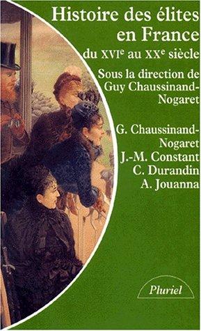 Histoire des élites en France : Du XVIe au XXe siècle, l'honneur, le mérite, l'argent par Collectif