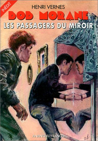 Bob Morane, tome 182 : Les passagers du miroir par Henri Vernes