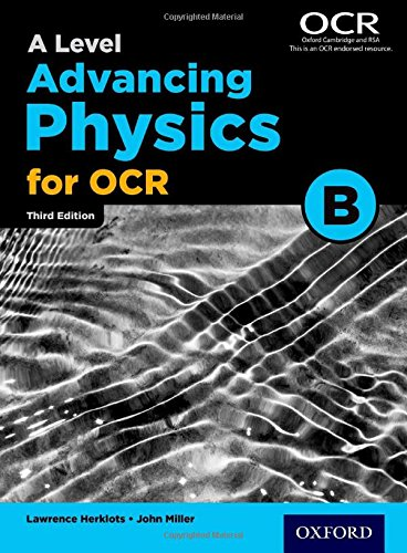 A Level Advancing Physics for OCR B (Ocr a Level Physics)