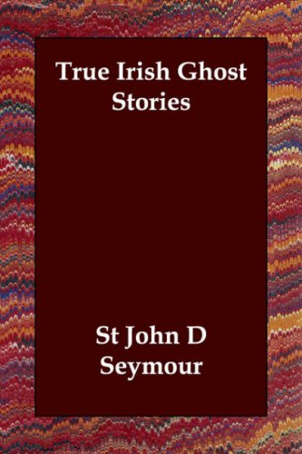 True Irish Ghost Stories Cover Image