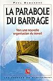 Image de La parabole du barrage : vers une nouvelle organisation du travail