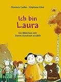 Ich bin Laura: Ein Mädchen mit Down-Syndrom erzählt