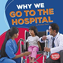 Why We Go to the Hospital (Bumba Books ® — Health Matters) (English Edition)