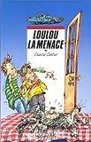 """Afficher """"Loulou la Menace"""""""
