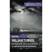 William Turner, le peintre de la lumi¨¨re: Le sublime au coeur du romantisme (French Edition) by Gervais De Lafond, Delphine (2014) Paperback