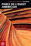 Parcs de l'ouest americain - Guides Gallimard - 25/06/2009