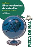 El coleccionista de estrellas (LITERATURA INFANTIL (6-11 años) - Pizca de Sal)