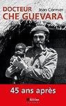 Docteur Che Guevara par Cormier