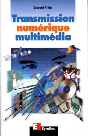 Transmission numérique multimédia