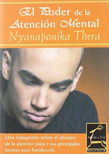 EL PODER DE LA ATENCION MENTAL (Aprender a Vivir) por Nyanaponika Thera