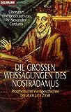 Die großen Weissagungen des Nostradamus: Prophetische Weltgeschichte bis zum Jahr 2050