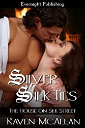 Silver Silk Ties (The House on Silk Street Book 1)