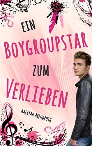 Buchseite und Rezensionen zu 'Ein Boygroupstar zum Verlieben (Dream-Catchers-Reihe 1)' von Aaliyah Abendroth