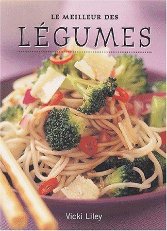 Le meilleur des légumes par Vicki Liley