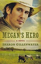 Megan's Hero: A Novel (The Callahans of Texas) by Sharon Gillenwater (2011-06-01)