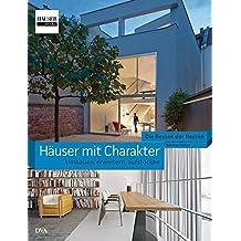 Häuser mit Charakter - Umbauen, erweitern, aufstocken: Die Besten der Besten. HÄUSER-Award