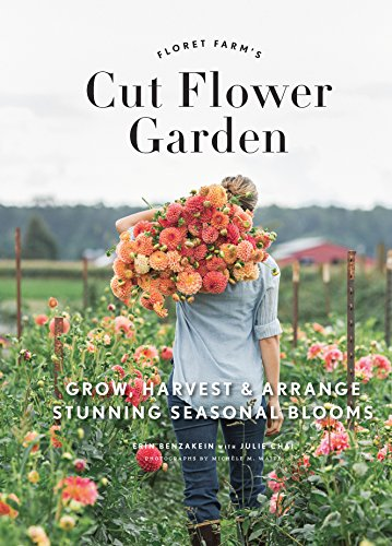 Floret Farm's Cut Flower Garden: Grow, Harvest, and Arrange Stunning Seasonal Blooms (English Edition)