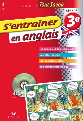 S'entraîner en anglais 3e - Tout savoir: Cahier de révision et d'entraînement