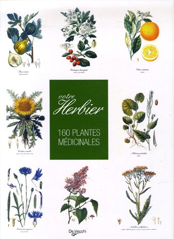 Votre herbier : 160 Plantes médicinales