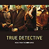 Best Detective Series - True Detective (Music From The HBO Series) Review