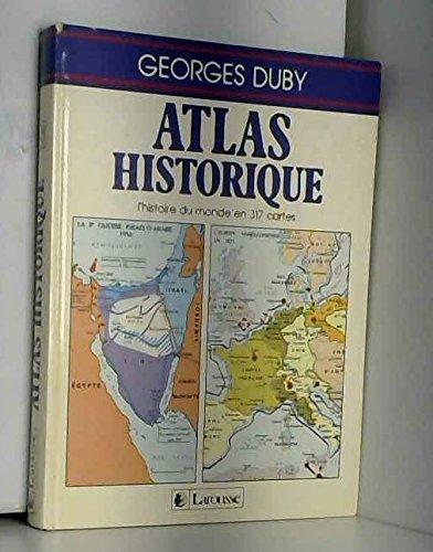 Atlas historique : L'histoire du monde en 317 cartes par Georges Duby