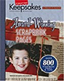 Award-Winning Scrapbook Pages: Presenting Over 800 Inspiring Scrapbook Pages and Tips from Winners of the Creating Keepsakes Scrapbook Hall of Fame f