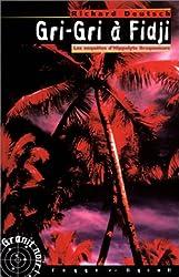 Gri-Gri à Fidji : Les Enquêtes d'Hippolyte Braquemare