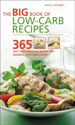 The Big Book of Low-Carb Recipes: 365 Fast and Fabulous Dishes for Every Low-Carb Lifestyl...