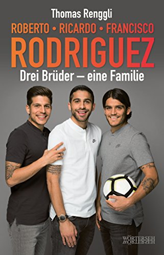 Roberto, Ricardo, Francisco Rodriguez: Drei Brüder – eine Familie
