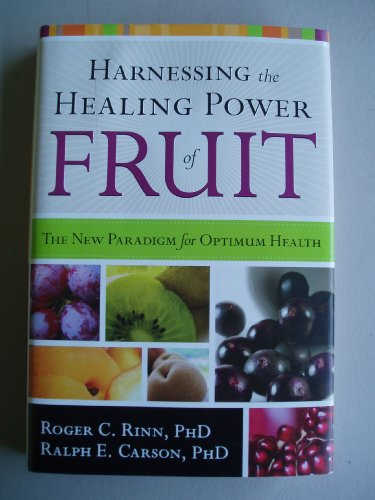 Harnessing the Healing Power of Fruit by PhD Roger C. Rinn (2008) Hardcover