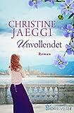 Unvollendet: Roman von Christine Jaeggi