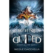 A House Divided (Astoran Asunder, book 1) (English Edition)