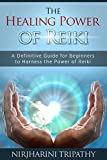 Reiki: The Healing Energy of Reiki - Beginner's Guide for Reiki Energy and Spiritual Healing: Reiki: Easy and Simple Energy Healing Techniques Using the ... for Beginners Book 1) (English Edition)
