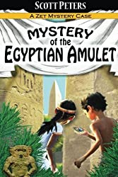Mystery of the Egyptian Amulet: Adventure Books For Kids Age 9-12 (Zet Mystery Case) (Volume 2) by Scott Peters (2015-09-24)