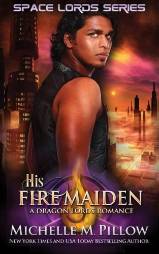 His Fire Maiden: Volume 2 (Space Lords - A Dragon Lords