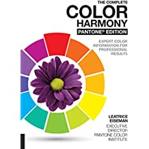 The Complete Color Harmony. Pantone Edition: New and Revised, Expert Color Information for Professional Color Results