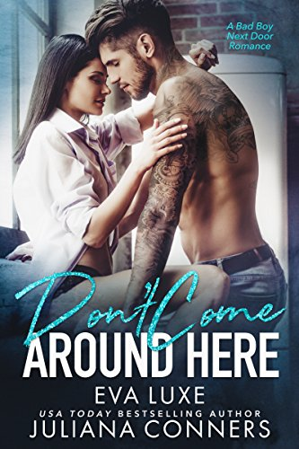 Don't Come Around Here: A Bad Boy Next Door Romance