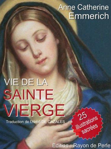 Vie de la Sainte Vierge (Illustré)
